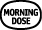 morning dose button